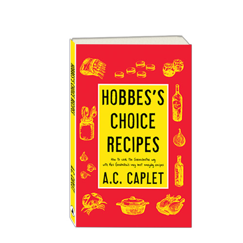 Hobbes's Choice Recipes as A.C. Caplet
